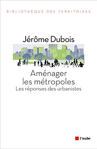 9782815910835: Aménager les métropoles - Les réponses des urbanistes