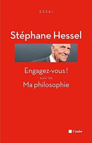 Engagez-vous! - Ma philosophie: Hessel, St�phane