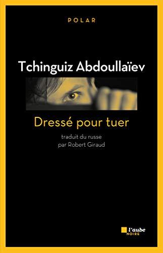 Dressé pour tuer: Abdoulla�ev, Tchinguiz
