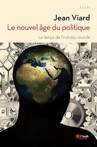 Nouvel âge du politique (Le): Viard, Jean