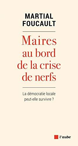 9782815936637: Maires au bord de la crise de nerfs : La démocratie locale peut-elle survivre ?