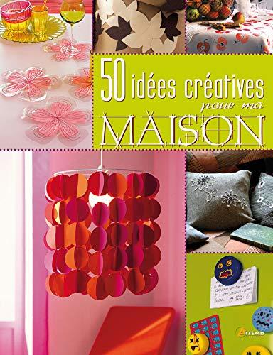 9782816001174: 50 IDEES CREATIVES POUR MA MAISON