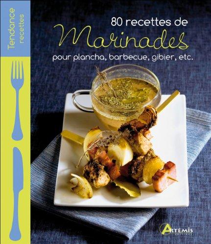 9782816002157: 80 recettes de marinades ; pour plancha, barbecue, gibier, etc.