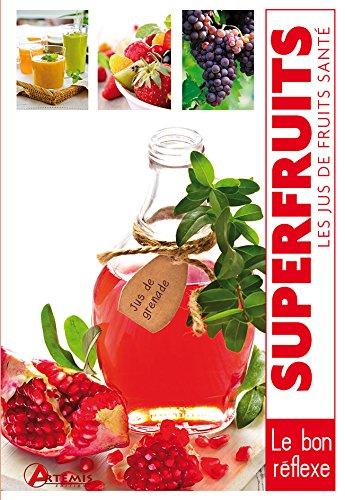 SUPERFRUITS LES JUS DE FRUITS SANTE: DELVAILLE ALICE