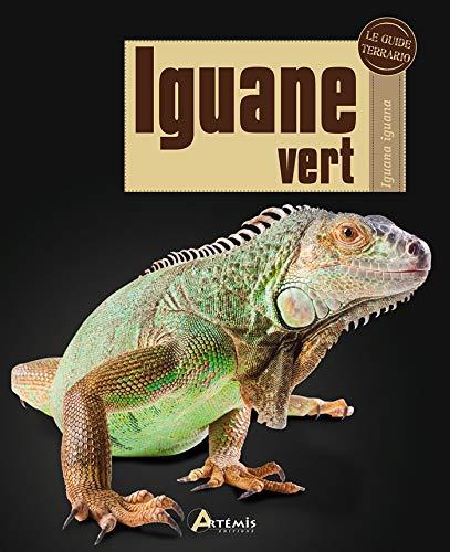 9782816003932: Iguane vert (Le guide Terrario)