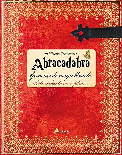 9782816004878: Abracadabra : Grimoire de magie blanche