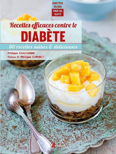 9782816005462: Recettes efficaces contre le diabète : 80 recettes saines & délicieuses (Recettes plaisir pour ma santé)