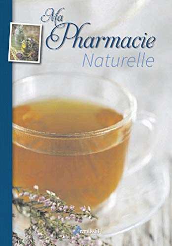 MA PHARMACIE NATURELLE: COLLECTIF