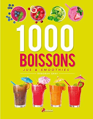 1000 BOISSONS JUS & SMOOTHIES: GRAY DEBORAH