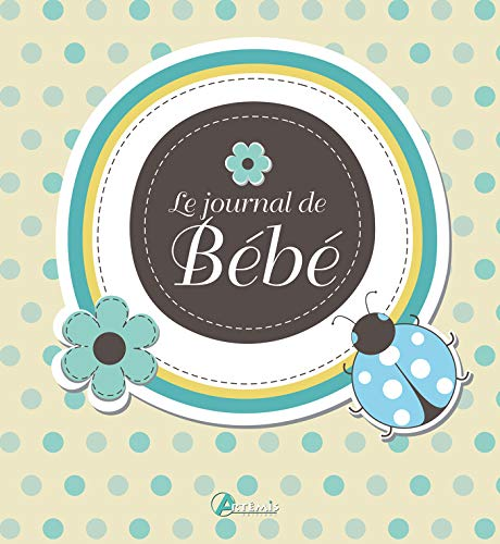 JOURNAL DE BEBE -LE-: COLLECTIF