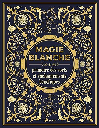 Magie blanche : Grimoire des sorts et