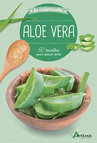 9782816016192: Aloe Vera : 60 recettes pour mieux vivre