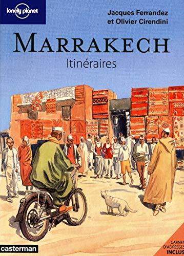 Marrakech - Itinéraires: Cirendini, Olivier