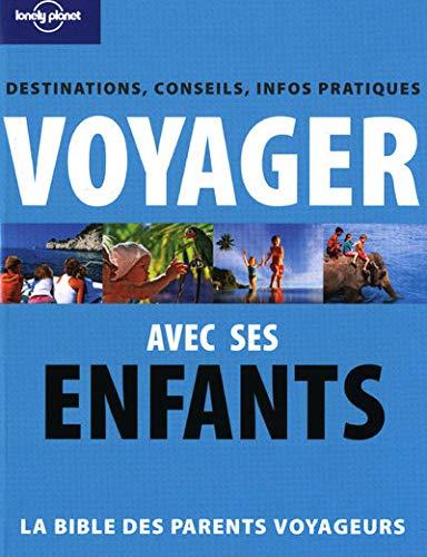 Voyager avec ses enfants : Destinations, conseils,: Sandrine Gallotta; Sophie