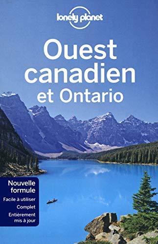Ouest Canadien et Ontario 2ed (Guide de voyage) (French Edition) - Zimmerman, Karla; Bodry, Catherine; Brash, Celeste; Lee, John; Presser, Brandon; Sainsbury, Brendan; Ver Berkmoes, Ryan