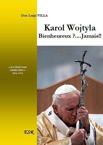 9782816200881: Karol Wojtyla bienheureux ? Jamais !!