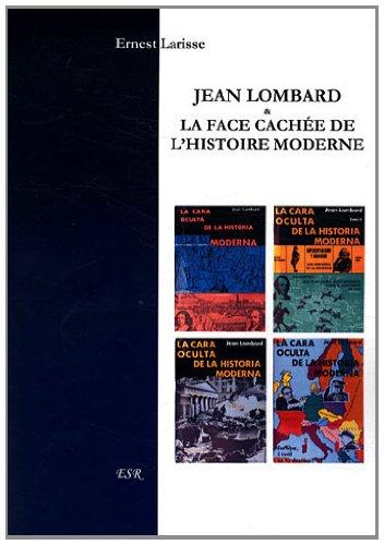 9782816204230: Jean Lombard & La face cachée de l'histoire moderne