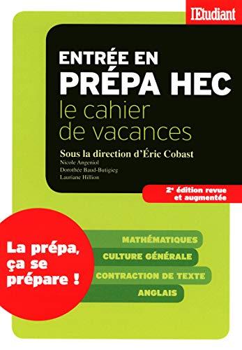 Entrée en prépa HEC : Le cahier de vacances: Dorothée Baud-Butigieg, Eric Cobast, ...
