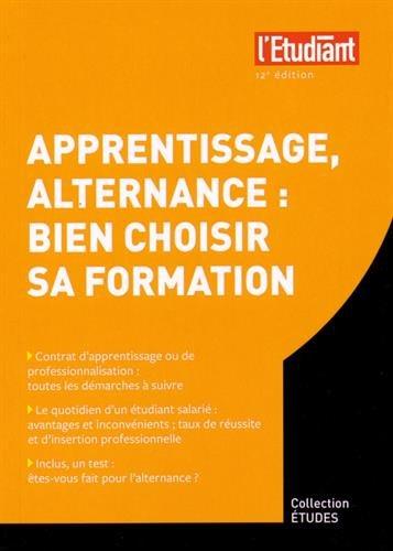 9782817604459: Apprentissage, Alternance : bien choisir sa formation 12e édition