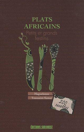 Plats africains : Petits et grands festins - Toussaint-Samat, Maguelonne