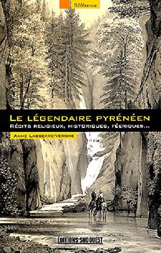 9782817701622: le légendaire pyrénéen ; récits religieux, historiques, féeriques...