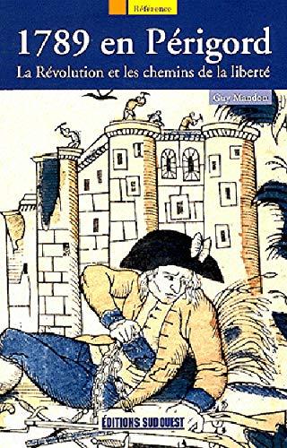 9782817701639: 1789 EN PERIGORD,LA REVOLUTION ET LES CHEMINS DE LA LIB