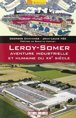 9782817702377: LEROY-SOMER, AVENTURE INDUSTRIELLE ET HUMAINE AU XX�