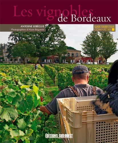 9782817702674: CONNAITRE LES VIGNOBLES DE BORDEAUX