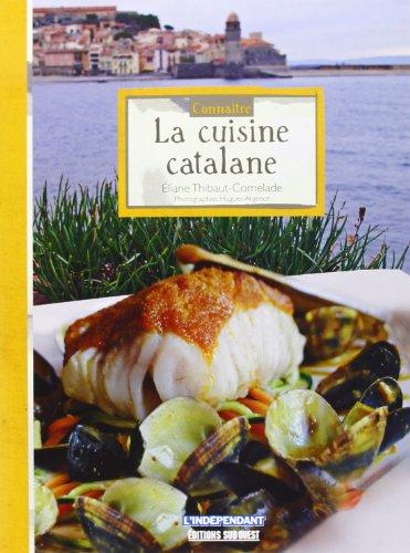 9782817702704: CONNAITRE LA CUISINE CATALANE (N.ED.)