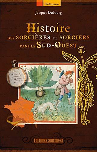 9782817702735: HISTOIRE DES SORCIERES ET SORCIERS DANS LE SUD-OUEST