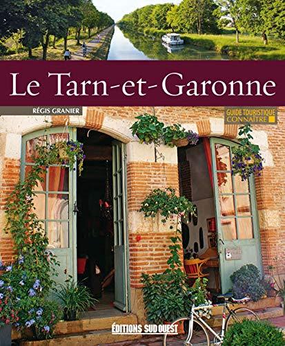 CONNAITRE LE TARN-ET-GARONNE /NE: GRANIER R�GIS