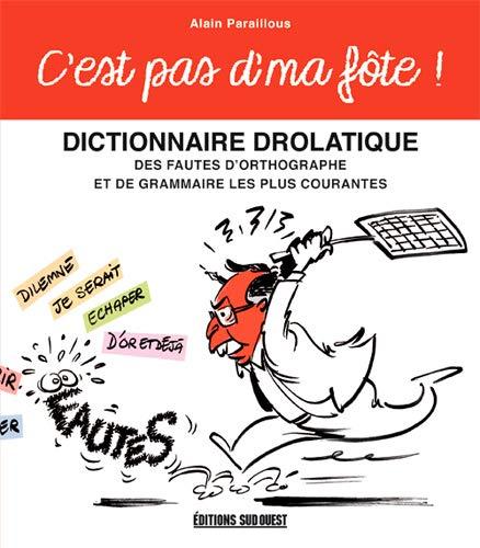 9782817703800: C'Est Pas d'Ma Fote, Dictionnaire Drolatique des Fautes