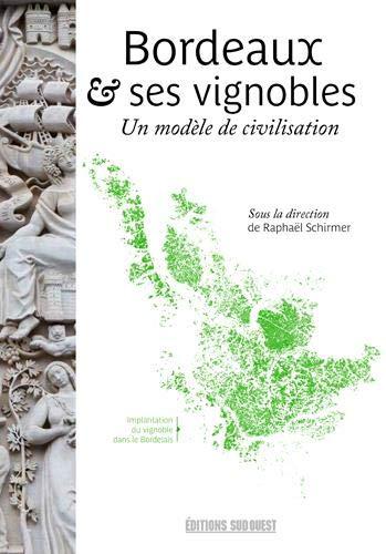 9782817707242: Bordeaux & ses vignobles : Un modèle de civilisation