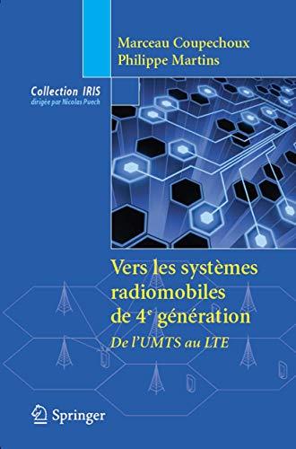 Vers les systèmes radiomobiles de 4e génération.: Coupechoux, Marceau; Martins,