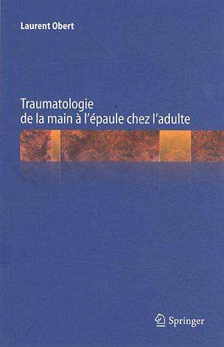 9782817802596: Traumatologie de la main à l'épaule chez l'adulte