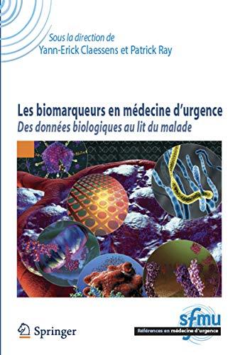 9782817802961: Les Biomarqueurs en médecine d'urgence: Des données biologiques au lit du malade (Références en médecine d'urgence. Collection de la SFMU) (French Edition)
