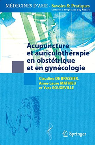 9782817805061: Acupuncture et auriculothérapie en obstétrique et gynécologie (Médecines d'Asie: Savoirs et Pratiques) (French Edition)