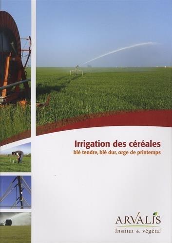 9782817900490: Irrigation des Céréales : Ble Tendre, Ble Dur, Orge de Printemps