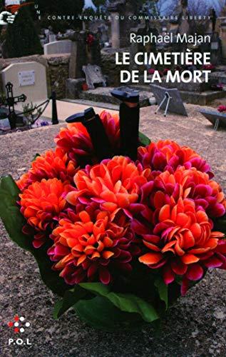9782818000120: Le cimetière de la mort: Une contre-enquête du commissaire Liberty