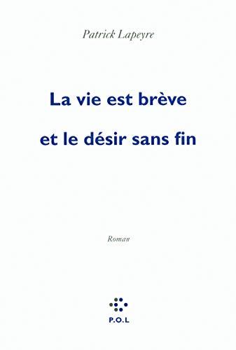 9782818006030: La Vie Est Breve Et Le Desir Sans Fin Fl (French Edition)