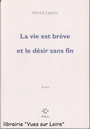 9782818006047: La Vie Est Breve et le Desir Sans Fin
