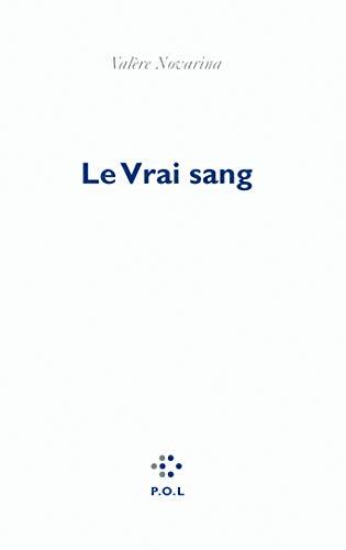 VRAI SANG (LE): NOVARINA VAL�RE