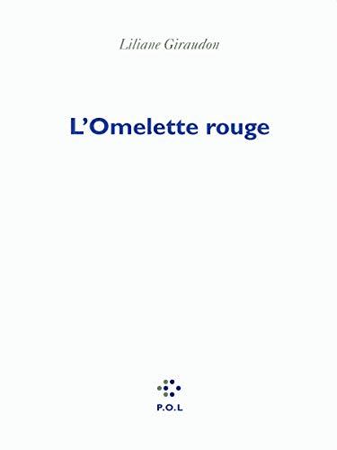 L'Omelette rouge: Liliane Giraudon