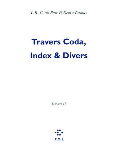 travers, coda, index et divers: Denise Camus, J. R. G. Du Parc, Renaud Camus