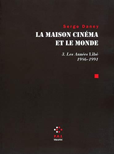La Maison cinéma et le monde (Tome 3-Les années Â«LibÃ...