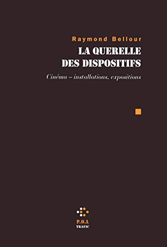 9782818017012: La Querelle des dispositifs: Cinéma - installations, expositions