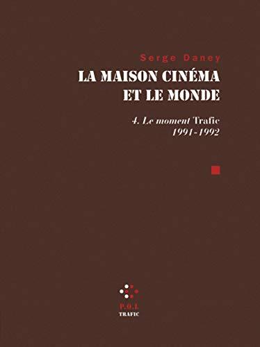 9782818018552: La Maison cin�ma et le monde (Tome 4-Le Moment �Trafic� (1991-1992))