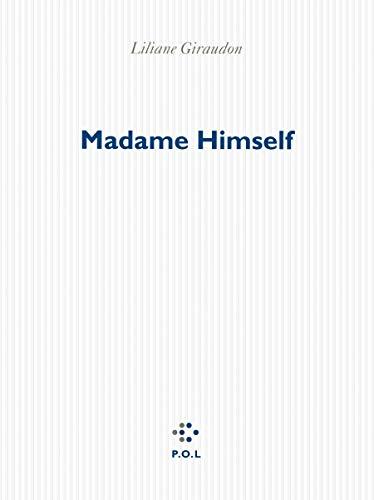 Madame Himself: Liliane Giraudon