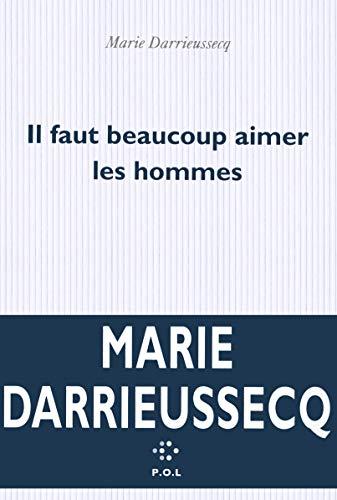 9782818019245: Il faut beaucoup aimer les hommes - Prix Médicis 2013