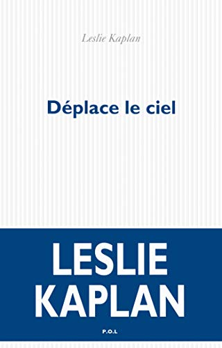 DÉPLACE LE CIEL: KAPLAN LESLIE